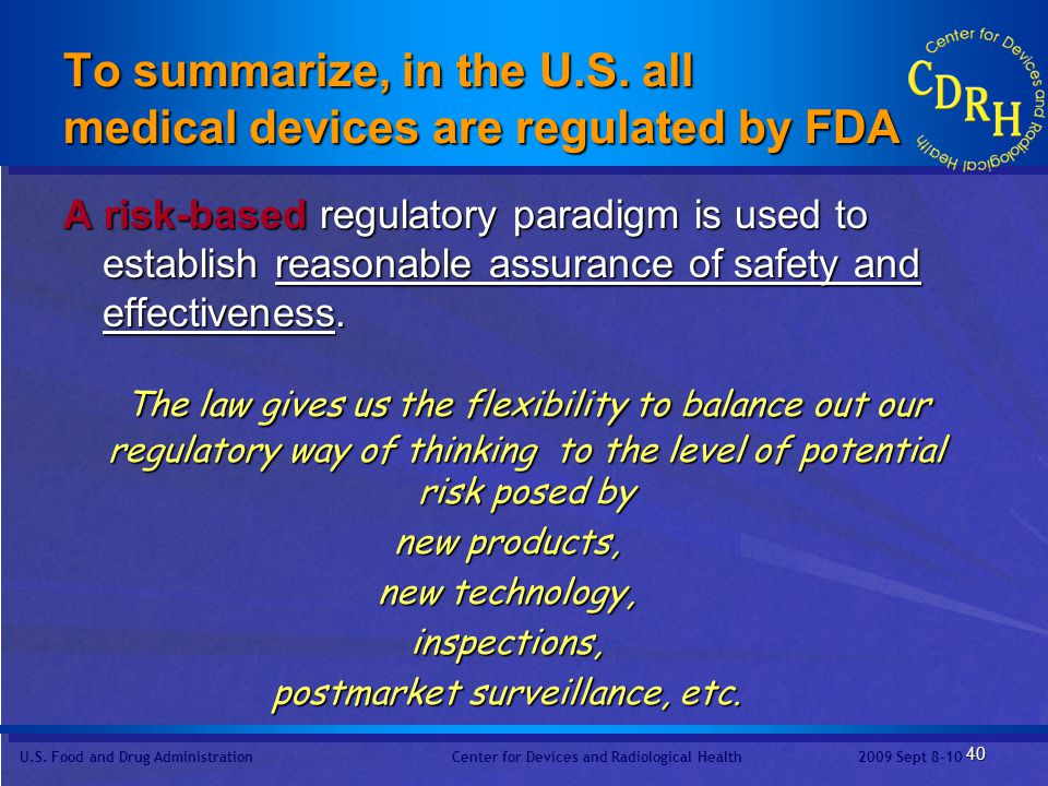 To summarize, in the U.S. all medical devices are regulated by FDA