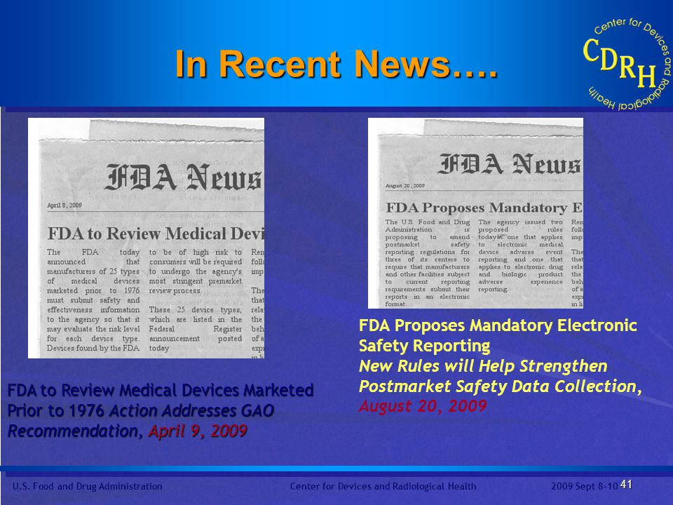 In Recent News…. FDA Proposes Mandatory Electronic Safety Reporting New Rules will Help Strengthen Postmarket Safety Data Collection, August 20,
