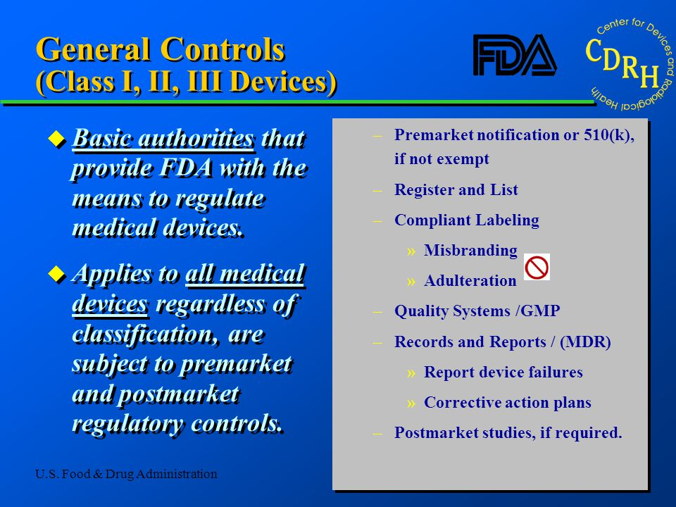 General Controls (Class I, II, III Devices)
