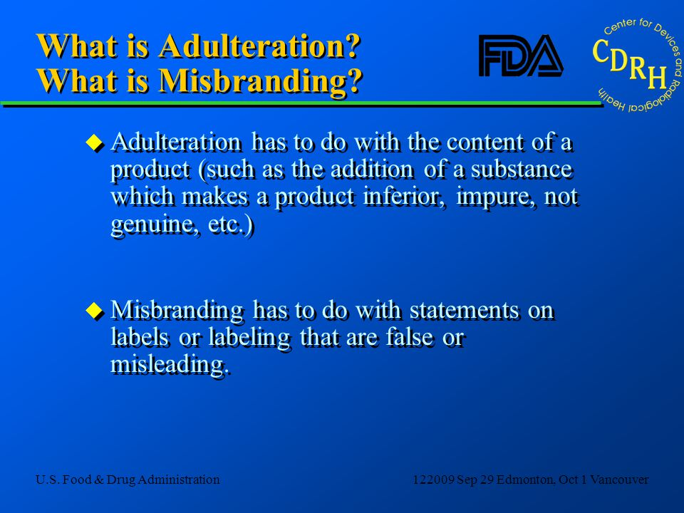 What is Adulteration What is Misbranding