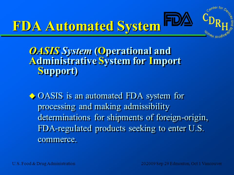 FDA Automated System OASIS System (Operational and