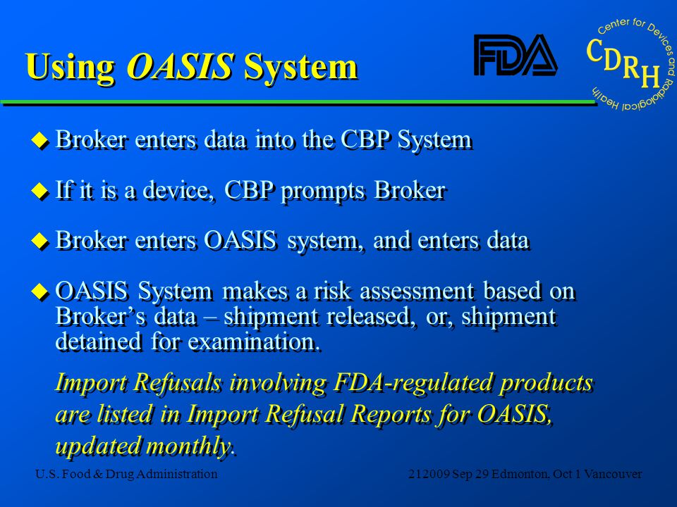 Using OASIS System Broker enters data into the CBP System