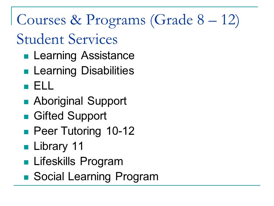 Courses & Programs (Grade 8 – 12) Student Services