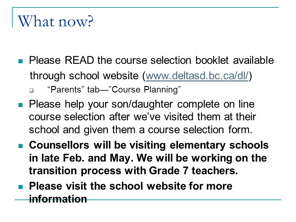 What now Please READ the course selection booklet available