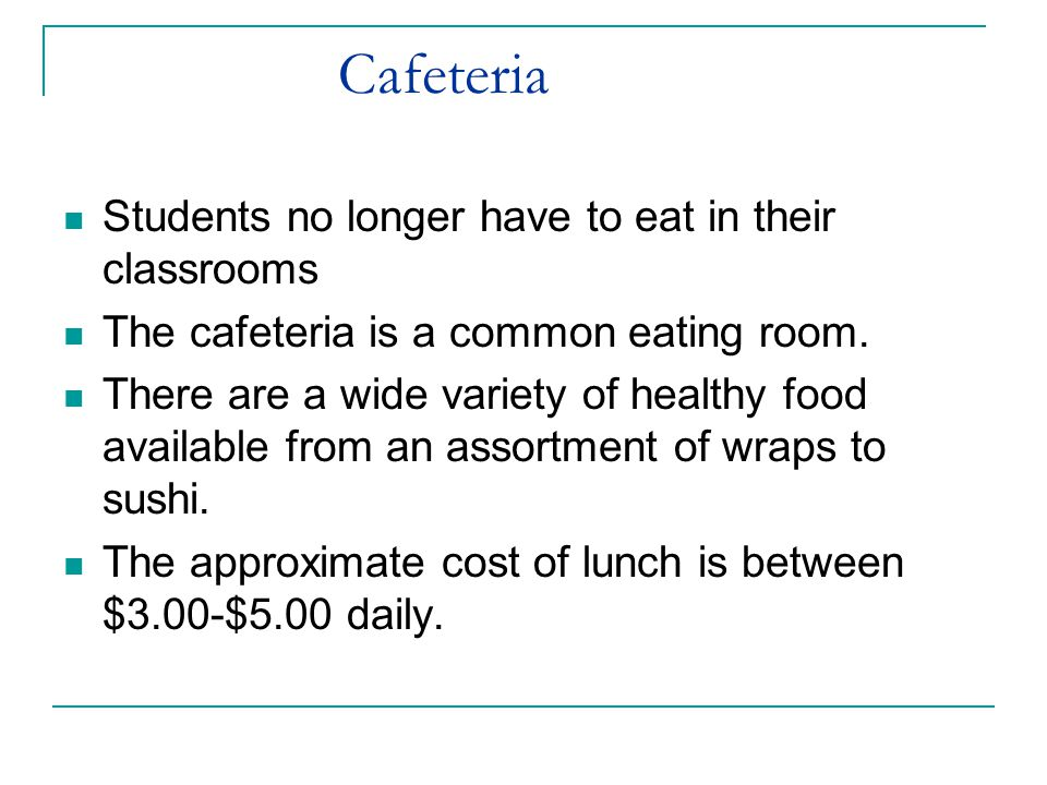 Cafeteria Students no longer have to eat in their classrooms