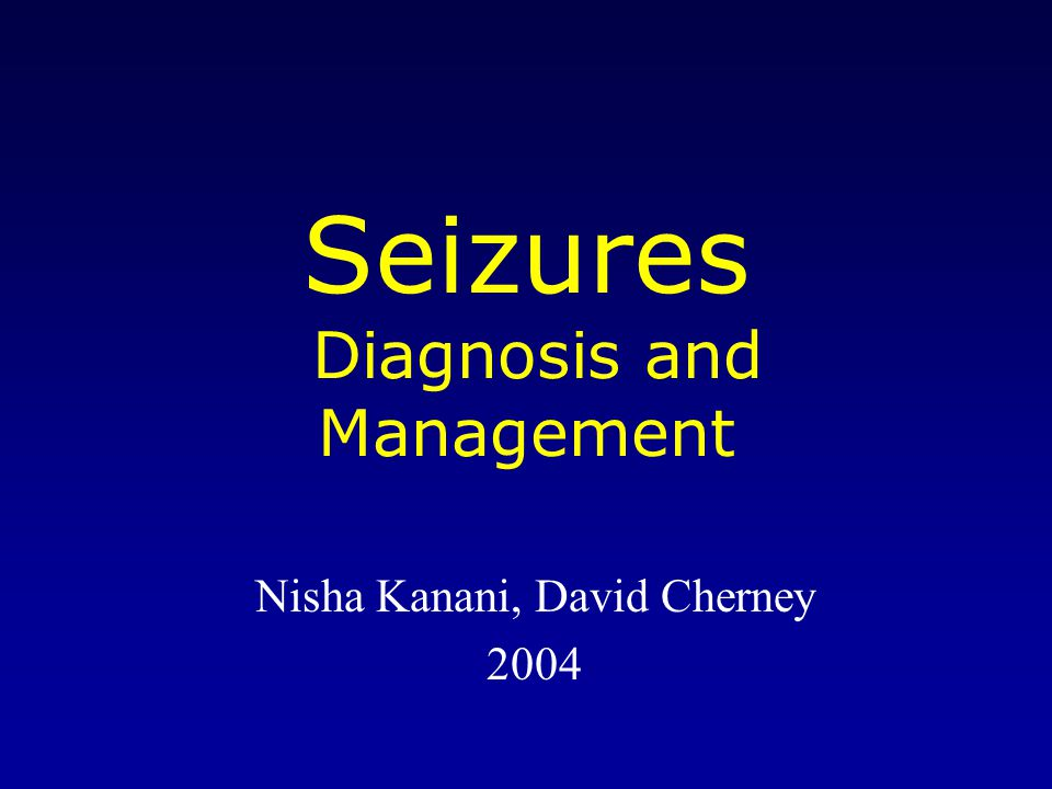 Seizures Diagnosis and Management