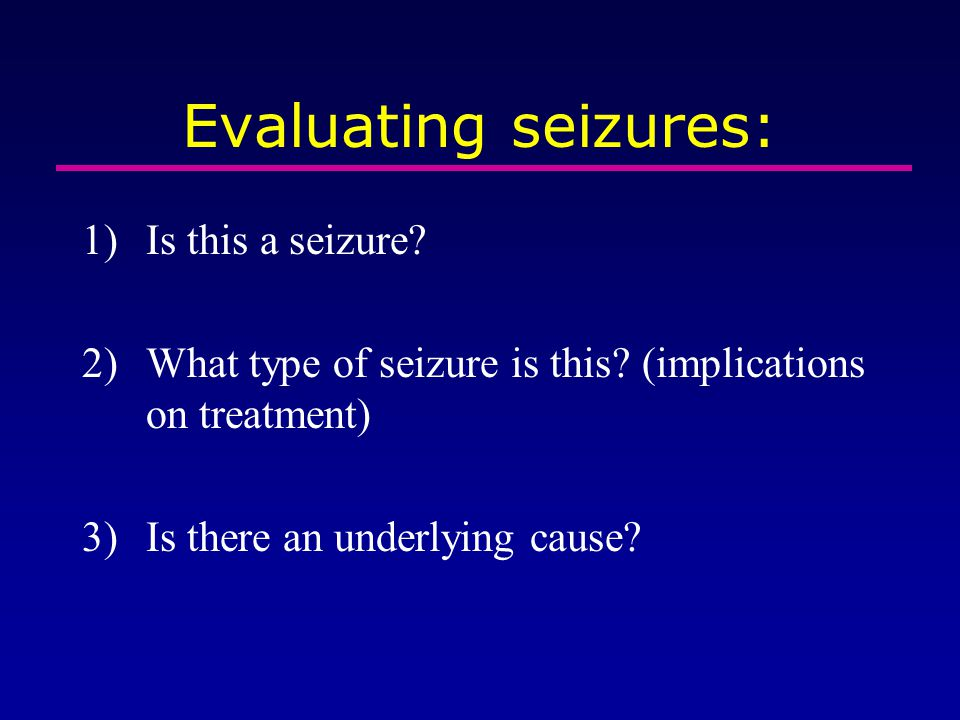 Evaluating seizures: Is this a seizure