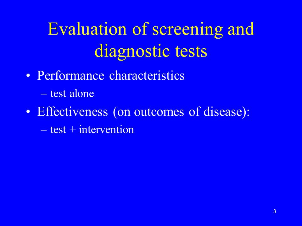 Evaluation of screening and diagnostic tests