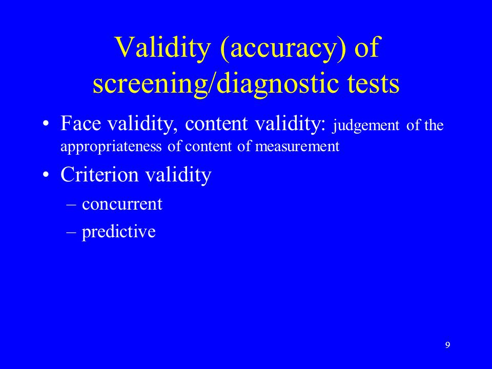 Validity (accuracy) of screening/diagnostic tests