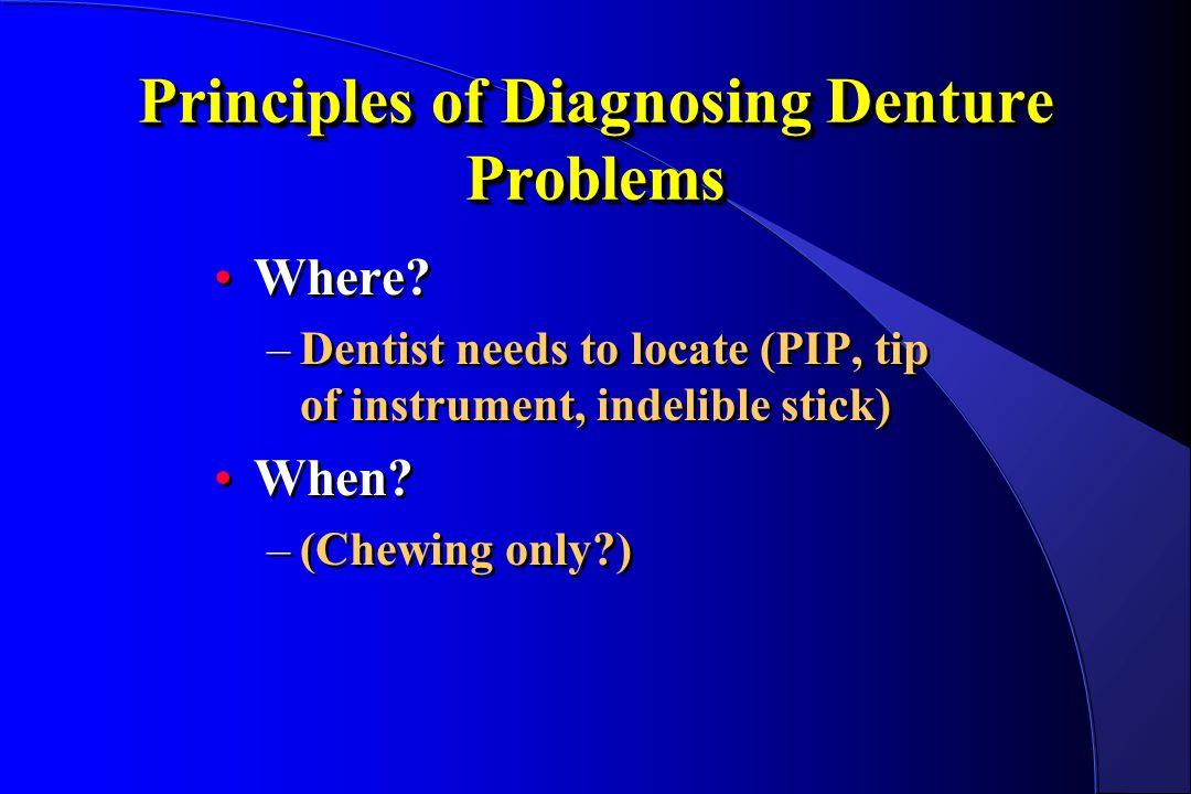 Principles of Diagnosing Denture Problems