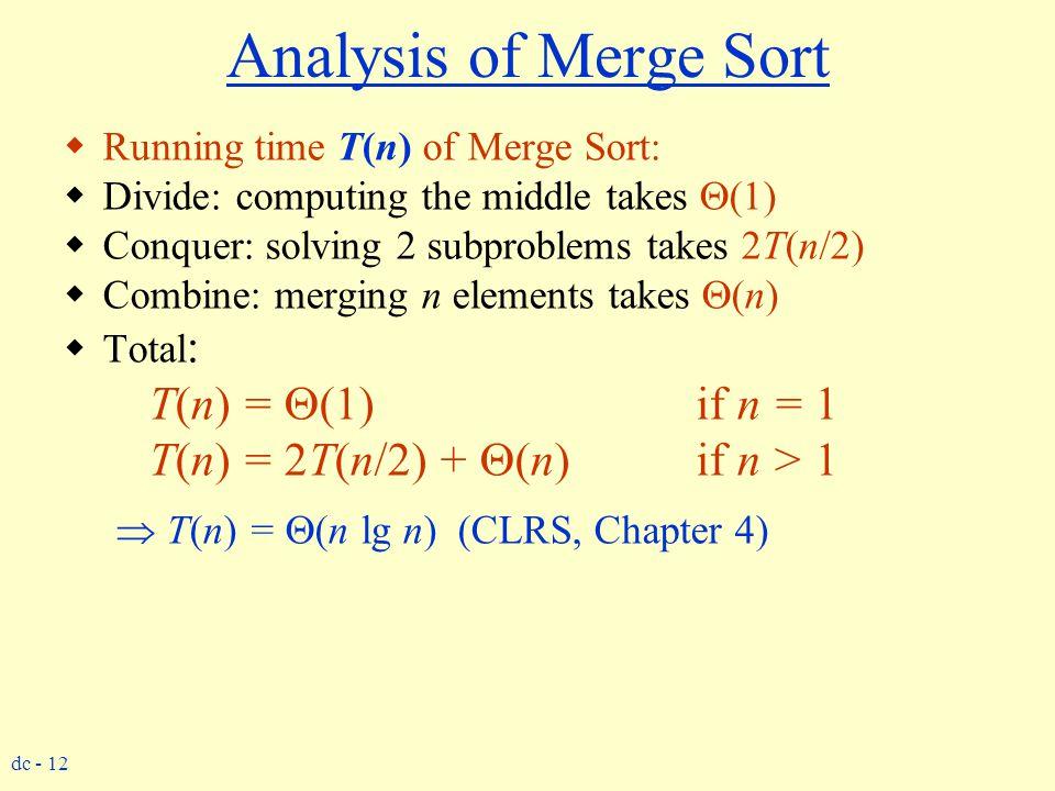 Analysis of Merge Sort T(n) = (1) if n = 1