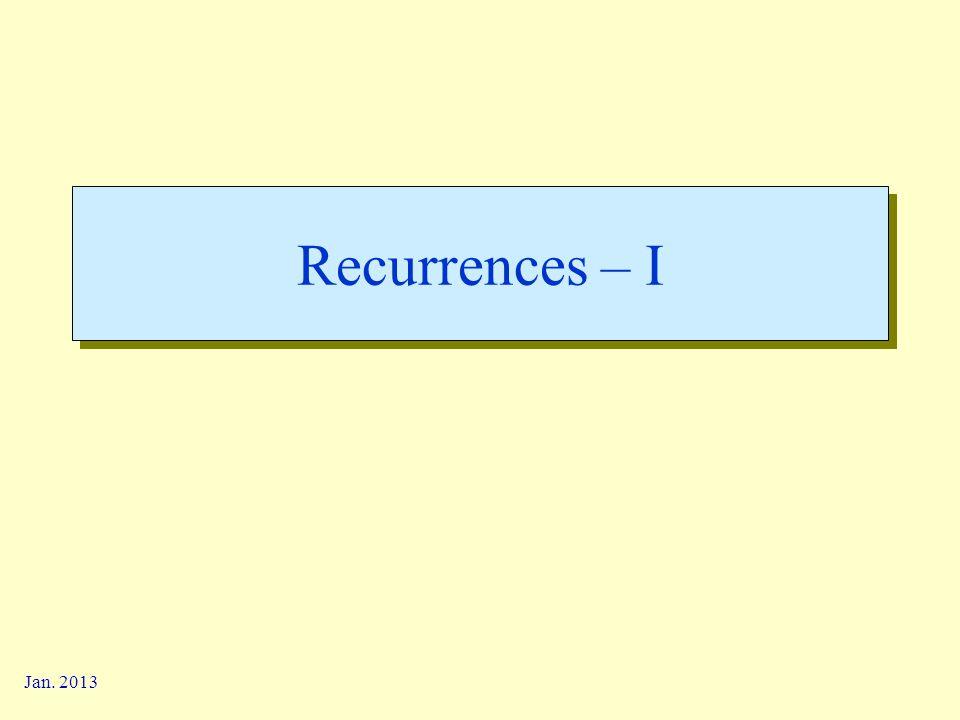 Recurrences – I Jan. 2013