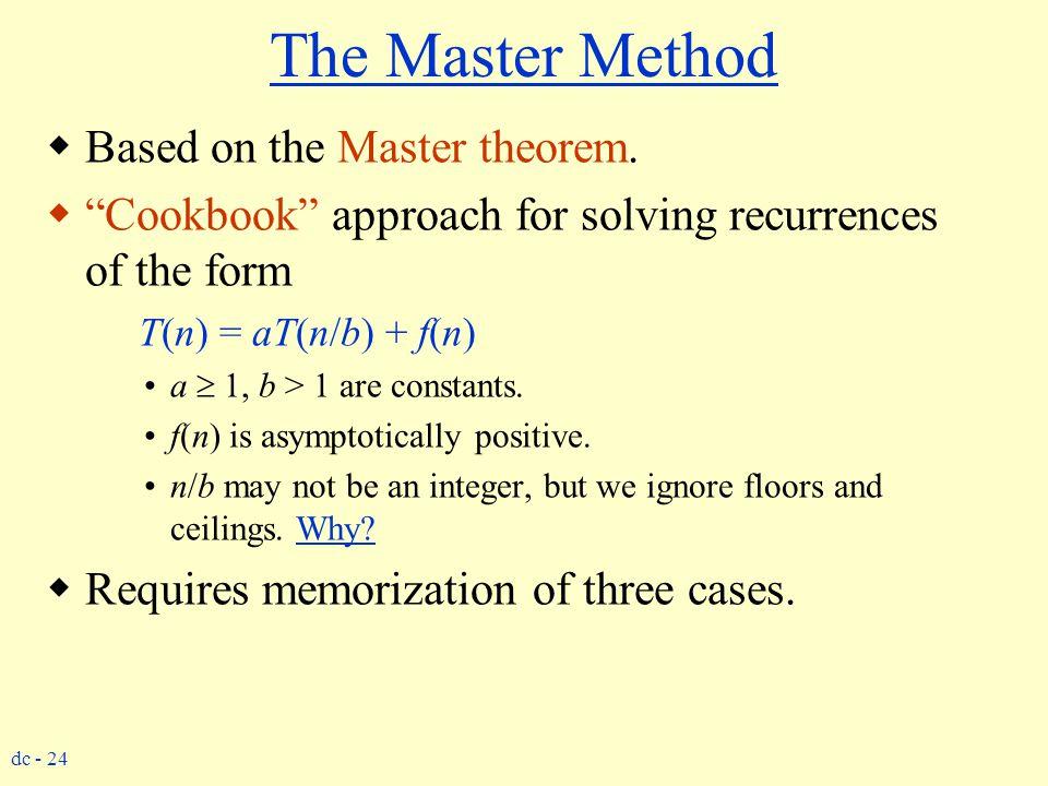 The Master Method Based on the Master theorem.