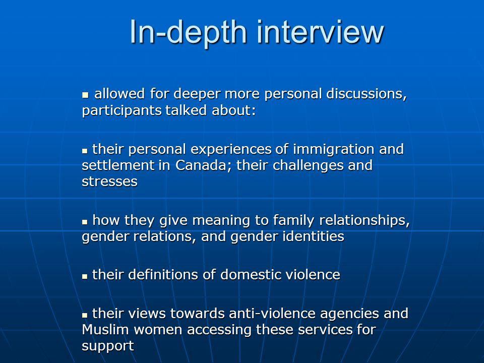 In-depth interview allowed for deeper more personal discussions, participants talked about: