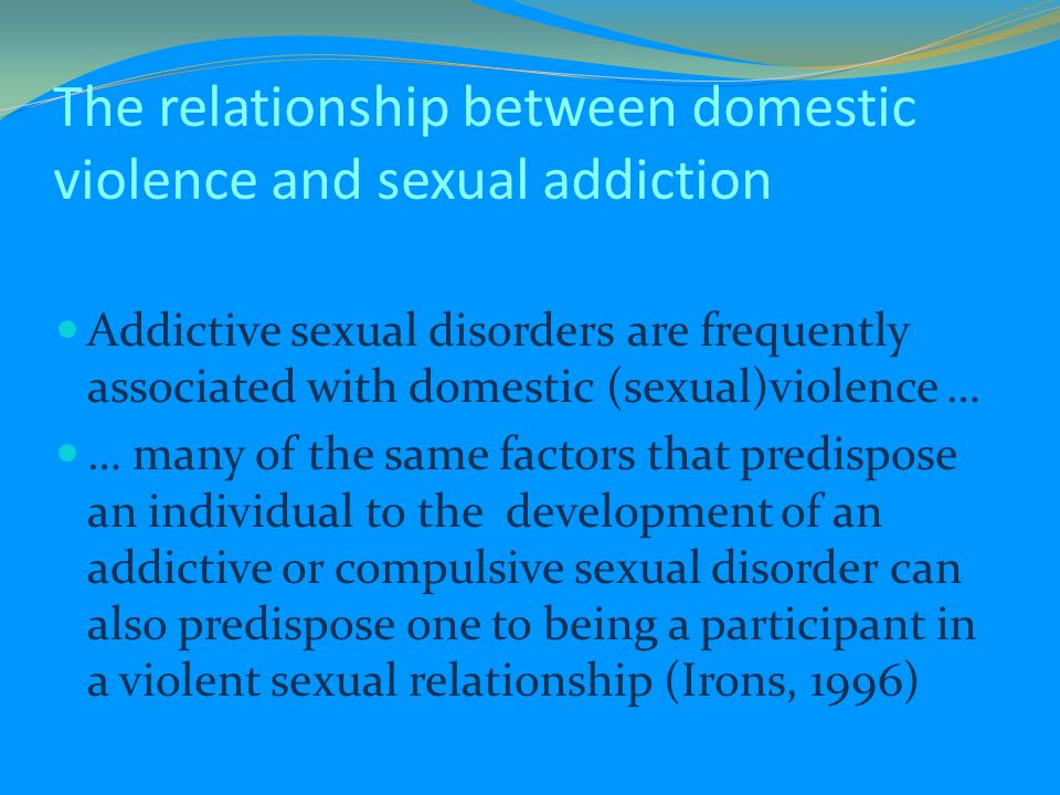 The relationship between domestic violence and sexual addiction