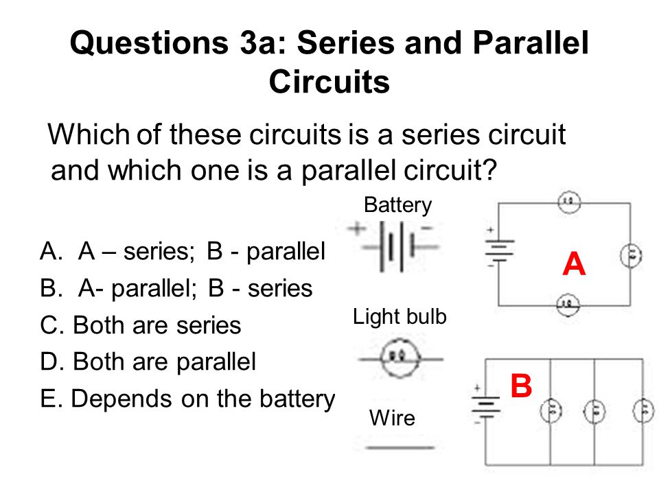 Questions 3a: Series and Parallel Circuits