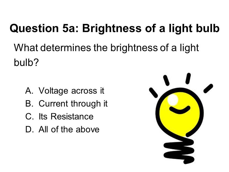 Question 5a: Brightness of a light bulb