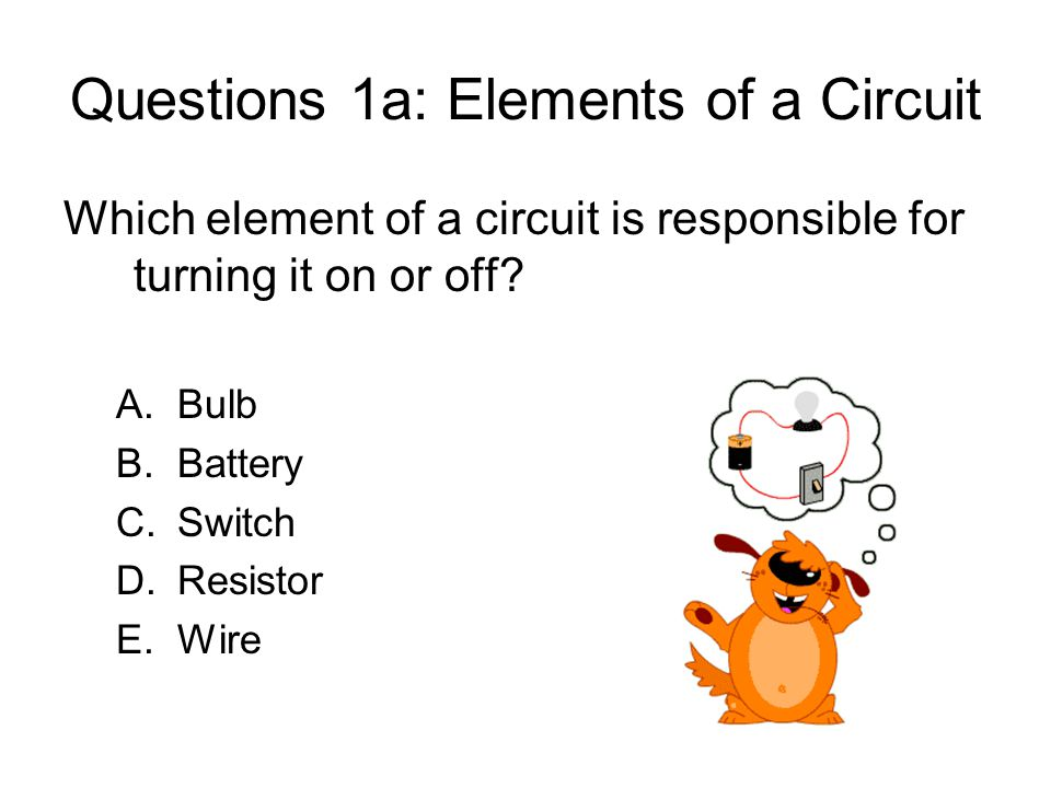 Questions 1a: Elements of a Circuit