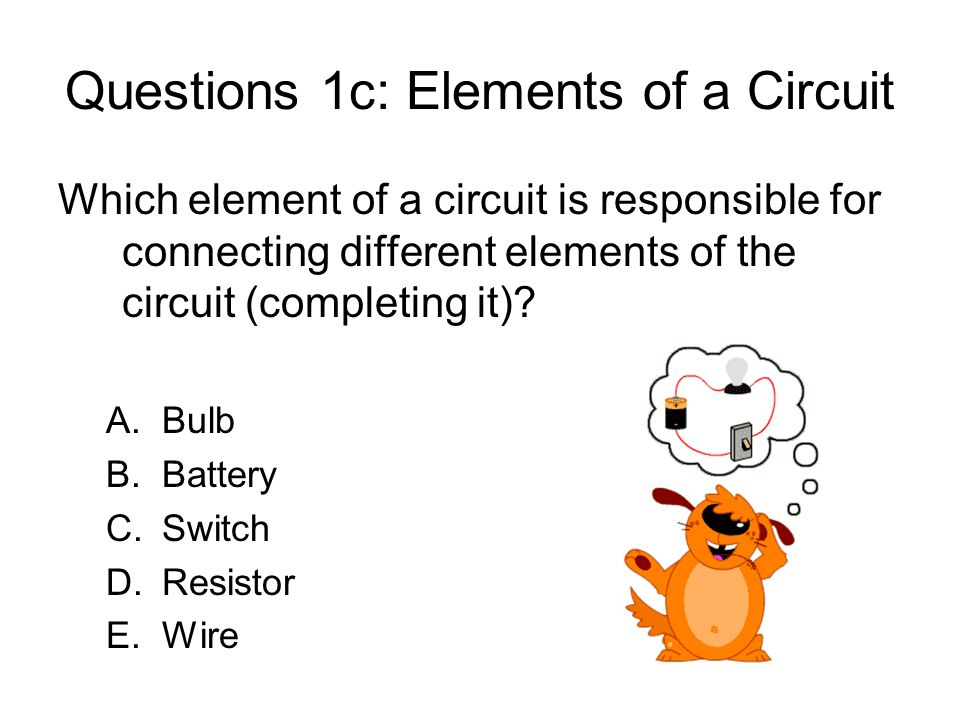 Questions 1c: Elements of a Circuit
