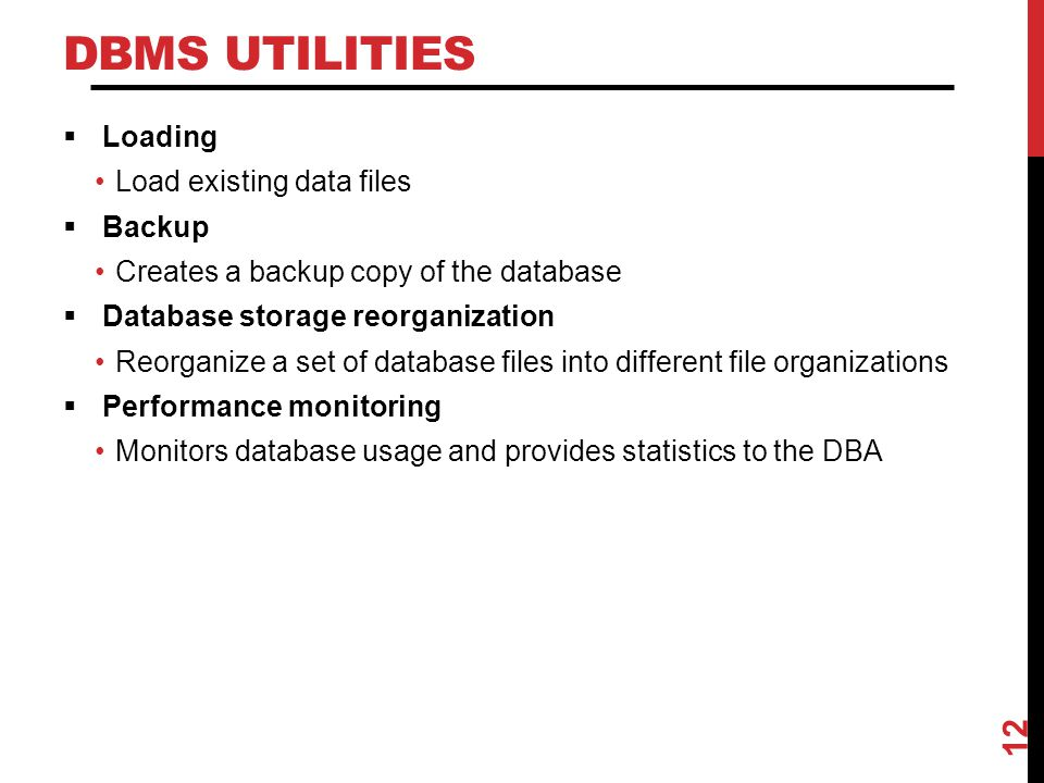 DBMS Utilities Loading Load existing data files Backup