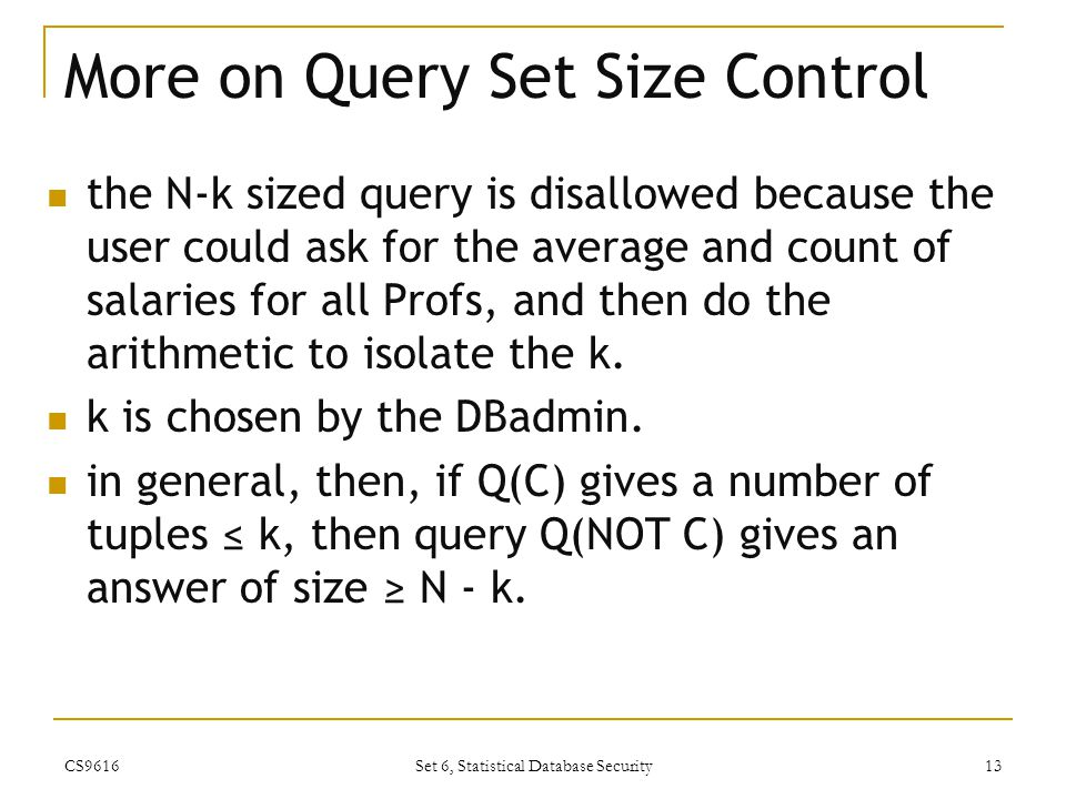 More on Query Set Size Control