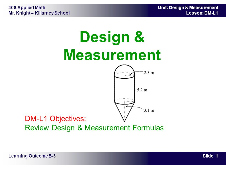 Design & Measurement DM-L1 Objectives: Review Design & Measurement Formulas Learning Outcome B-3