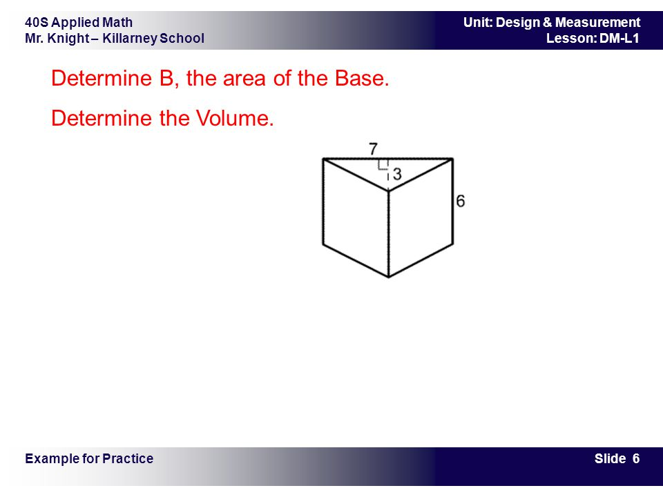 Determine B, the area of the Base. Determine the Volume.