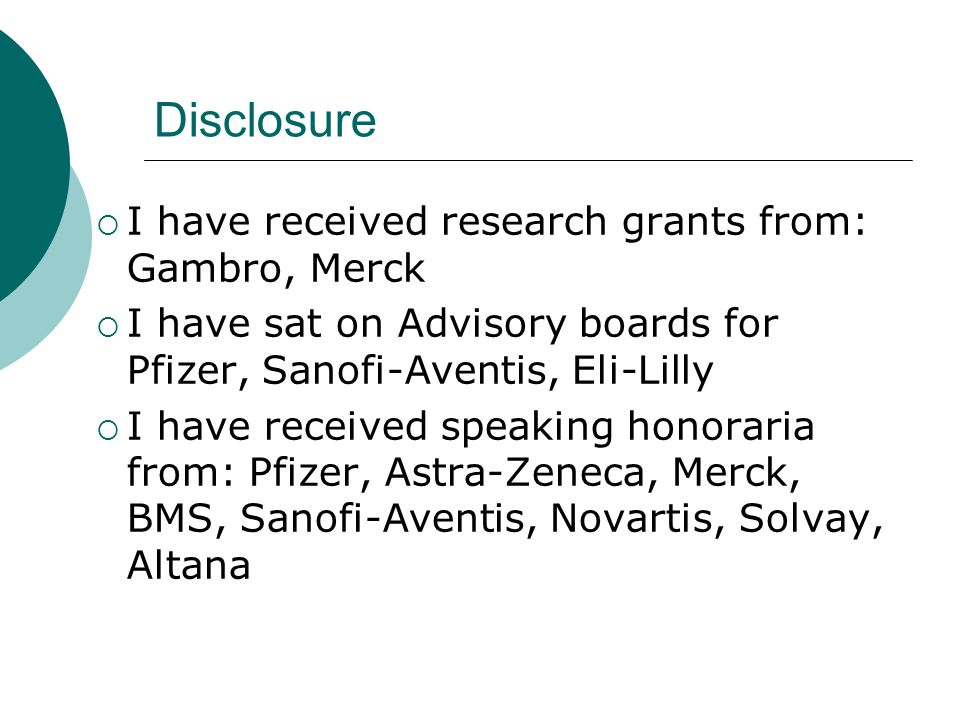 Disclosure I have received research grants from: Gambro, Merck
