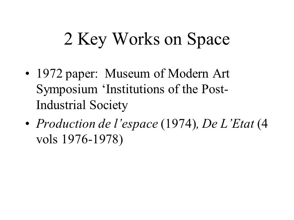 2 Key Works on Space 1972 paper: Museum of Modern Art Symposium 'Institutions of the Post-Industrial Society.