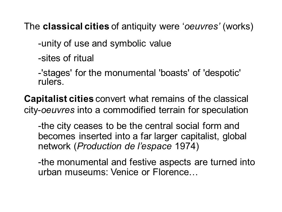 The classical cities of antiquity were 'oeuvres' (works)