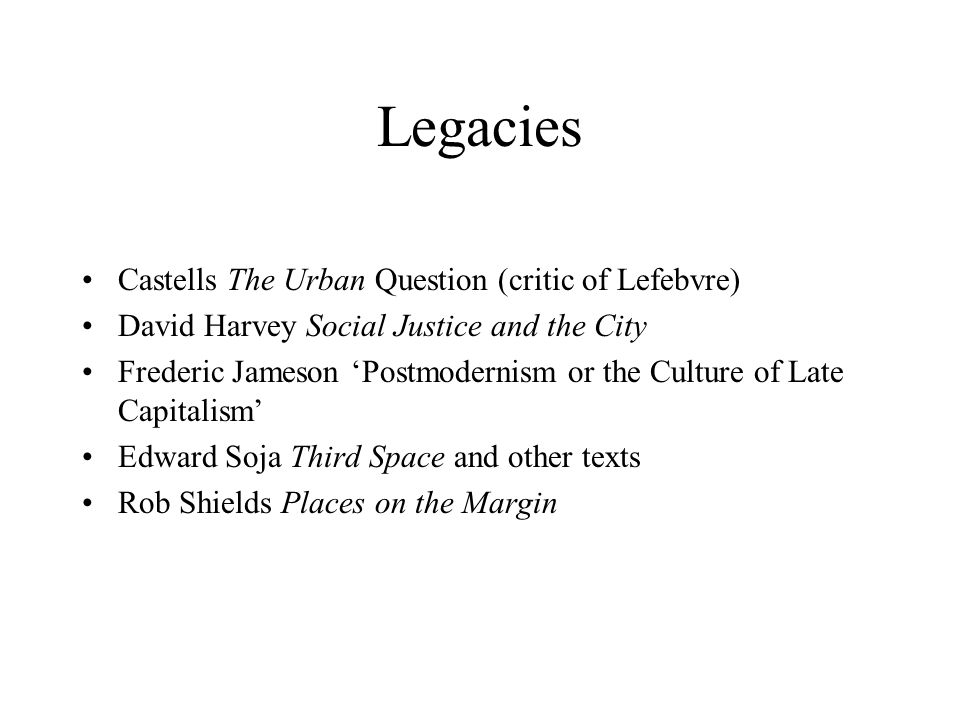 Legacies Castells The Urban Question (critic of Lefebvre)