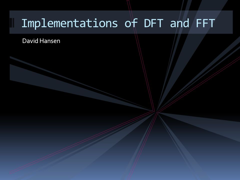 Implementations of DFT and FFT