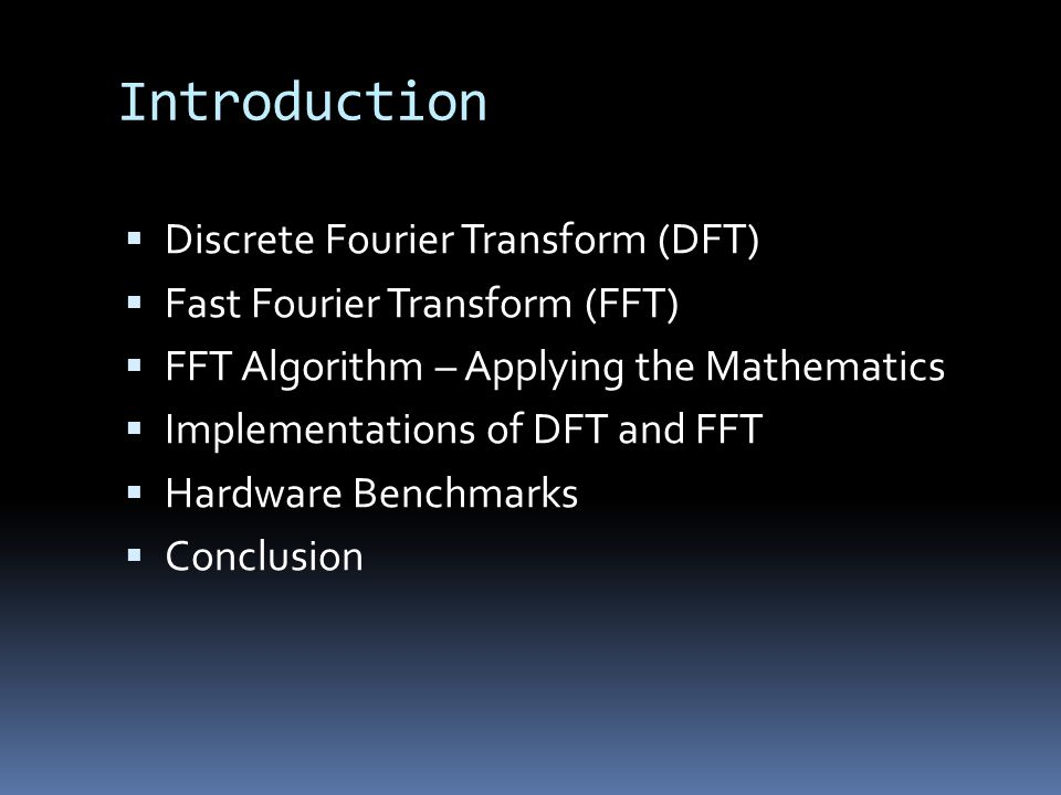 Introduction Discrete Fourier Transform (DFT)