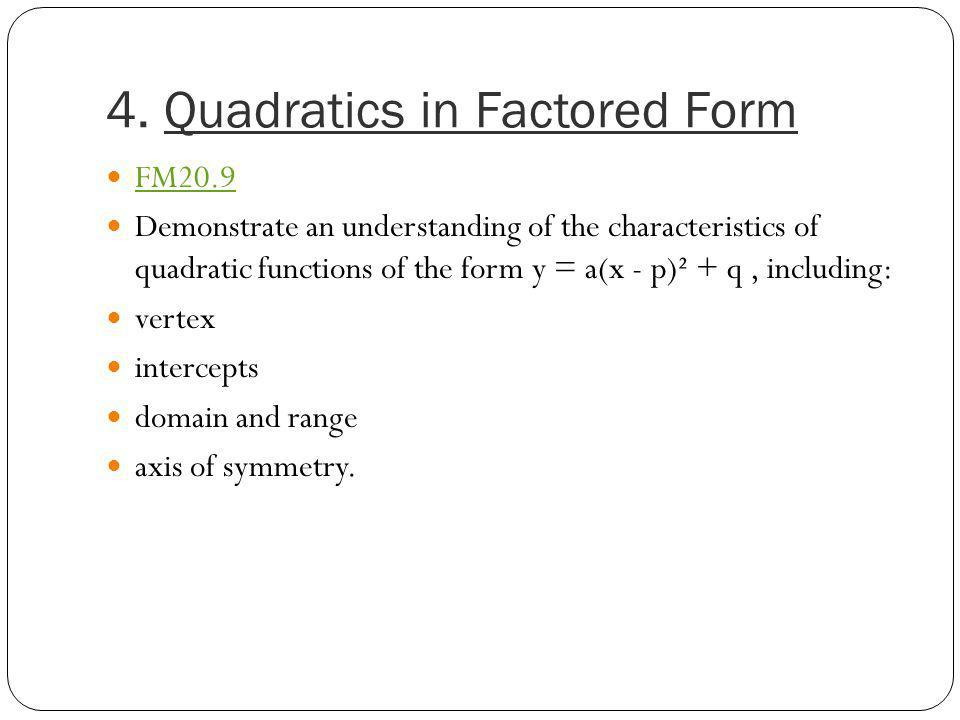 4. Quadratics in Factored Form