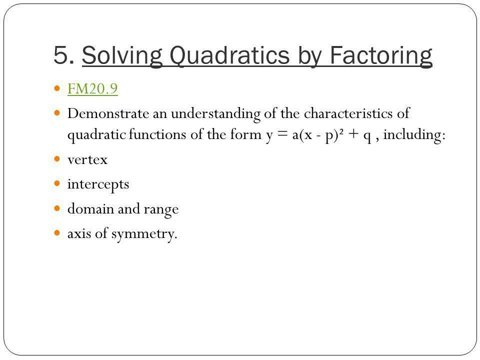 5. Solving Quadratics by Factoring