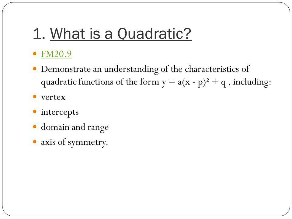 1. What is a Quadratic FM20.9.