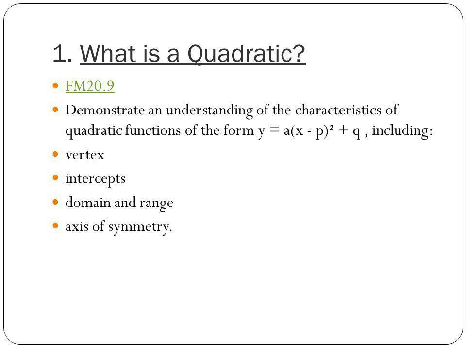 1. What is a Quadratic FM20.9.