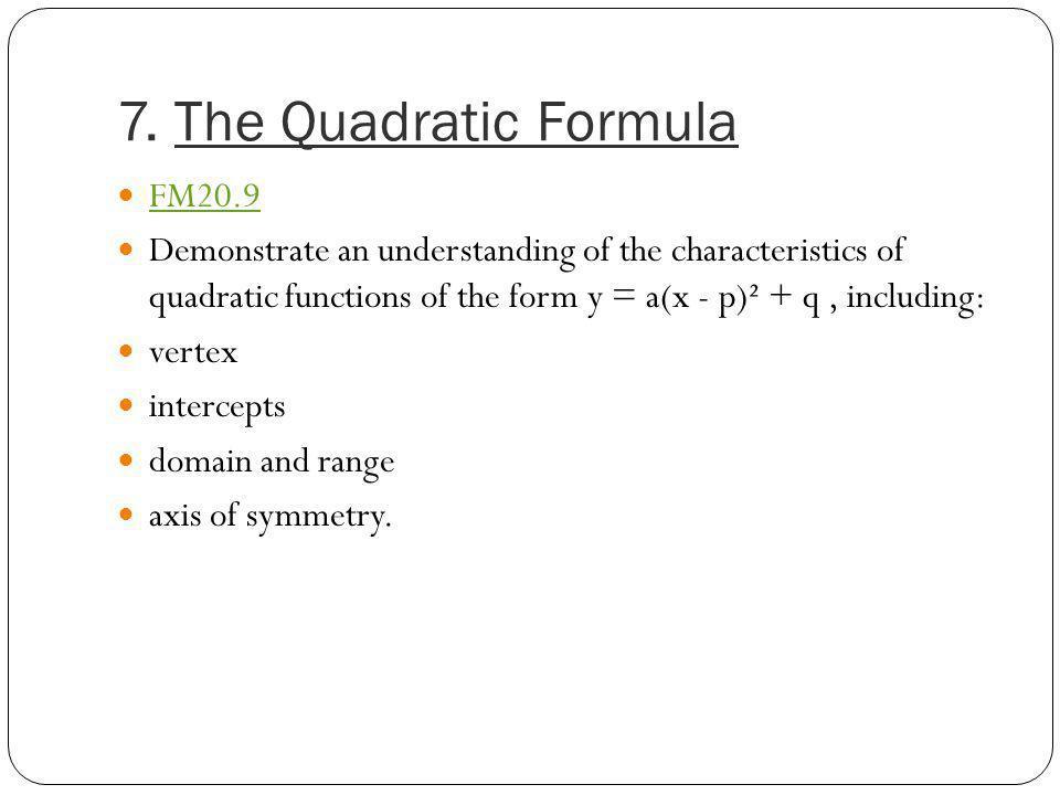 7. The Quadratic Formula FM20.9