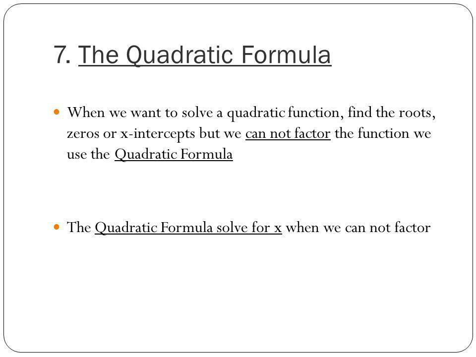 7. The Quadratic Formula