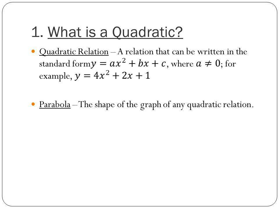 1. What is a Quadratic