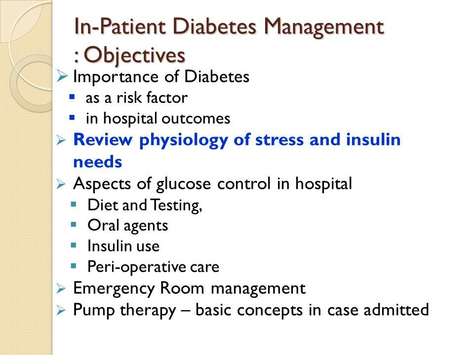 In-Patient Diabetes Management : Objectives