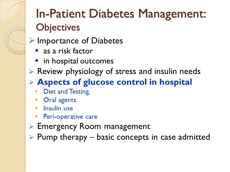 In-Patient Diabetes Management: Objectives