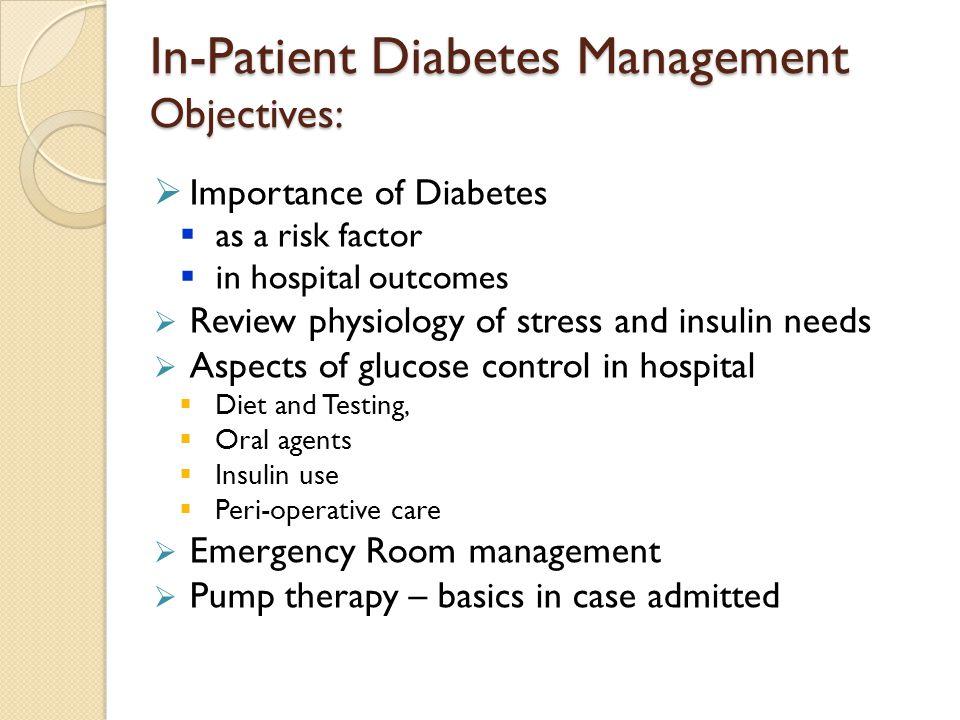 In-Patient Diabetes Management Objectives: