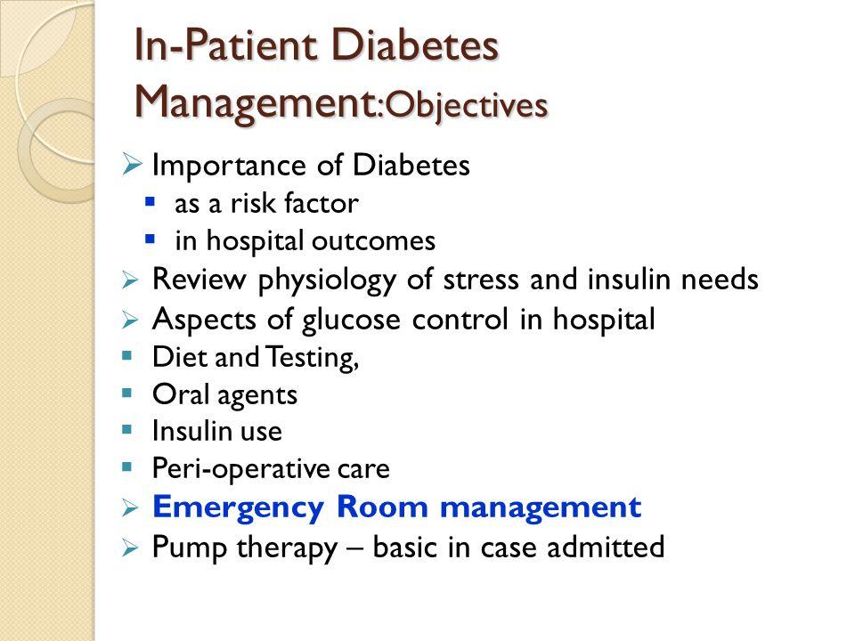 In-Patient Diabetes Management:Objectives