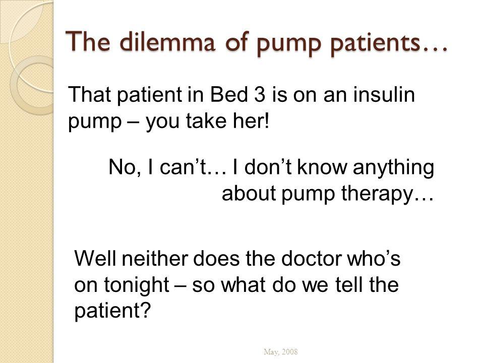 The dilemma of pump patients…