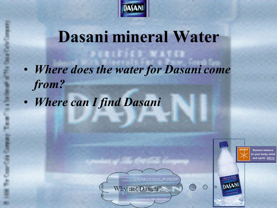 Dasani mineral Water Where does the water for Dasani come from