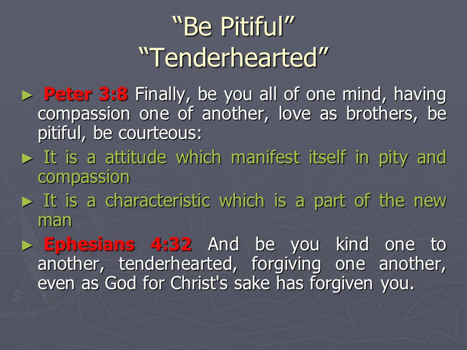 Be Pitiful Tenderhearted