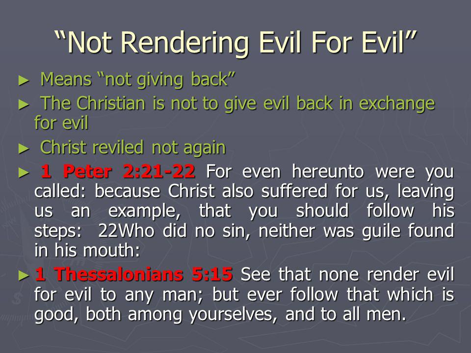 Not Rendering Evil For Evil