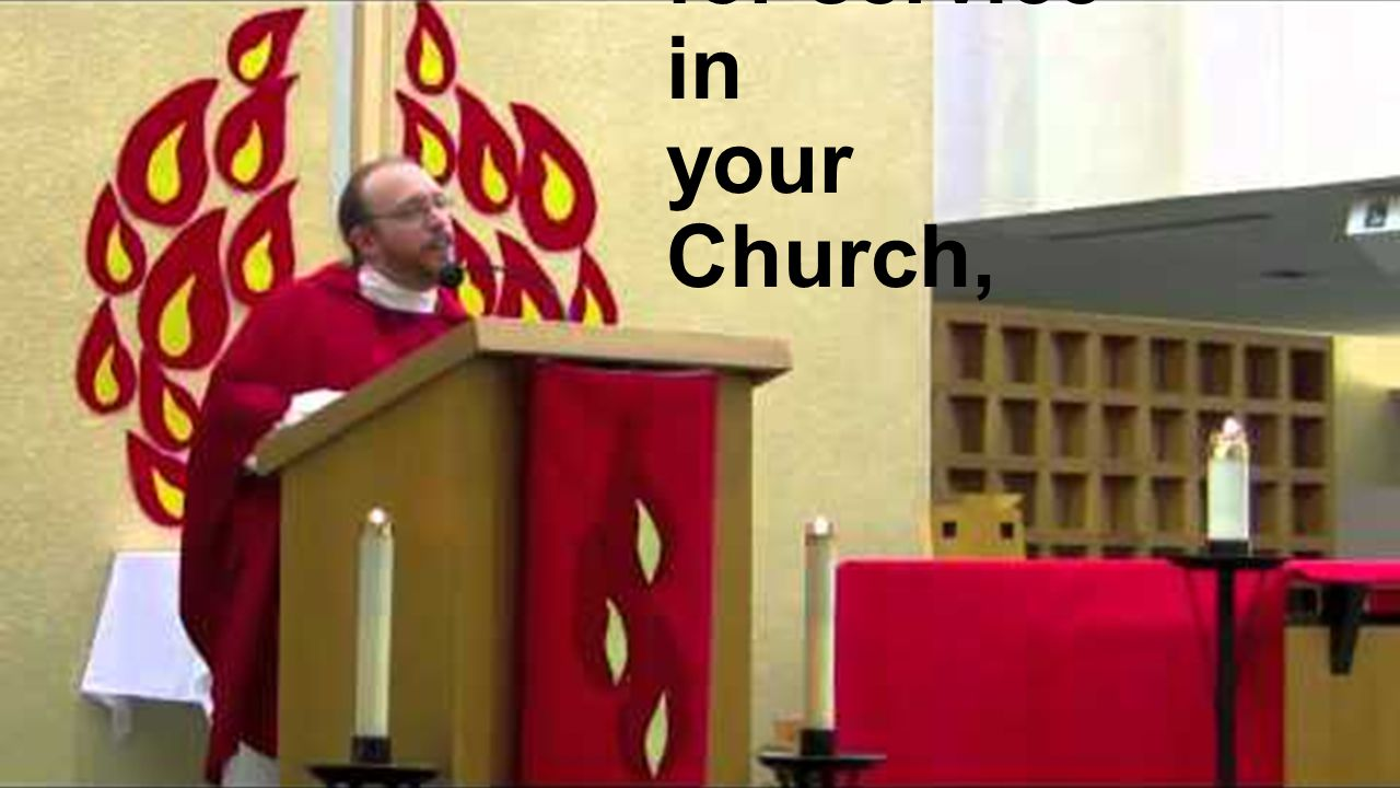 for service in your Church,