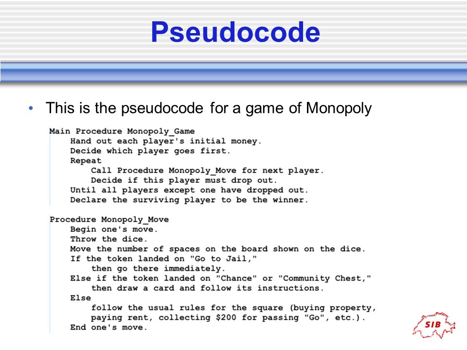 Pseudocode This is the pseudocode for a game of Monopoly